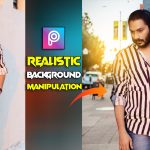 HD Realistic Background Manipulation 2021 | How To Change Background In Picsart 2021
